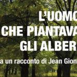 L'uomo che piantava gli alberi - Arzignano - 13 ottobre 2018 ore 21:00